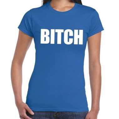 Blauw bitch shirt dames