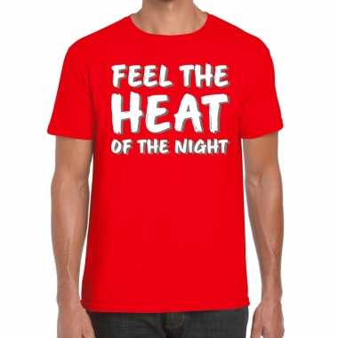 Feel te heat of the night t shirt rood heren