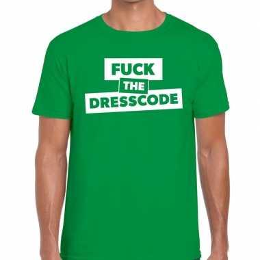 Fuck the dresscode tekst t shirt groen heren