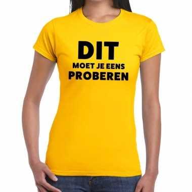 Geel tekst shirt dit moet je eens proberen bedrukking dames