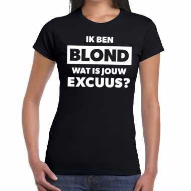 Ik ben blond wat is jouw excuus tekst t shirt zwart dames