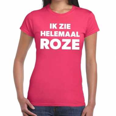 Ik zie helemaal roze tekst t shirt dames