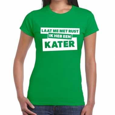 Laat me rust ik heb een kater tekst t shirt groen dames