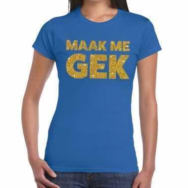 Maak me gek glitter tekst t shirt blauw dames