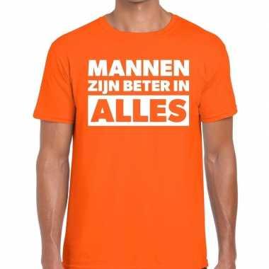 Mannen zijn beter alles tekst t shirt oranje heren