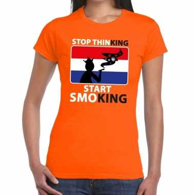 Oranje stop thinking start smoking t shirt dames