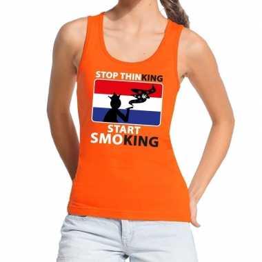 Oranje stop thinking start smoking tanktop / mouwloos shirt dame