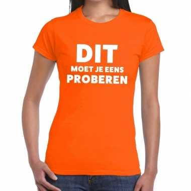 Oranje tekst shirt dit moet je eens proberen bedrukking dames