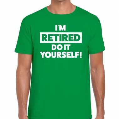 Pensioen i am retired do it yourself t shirt groen heren