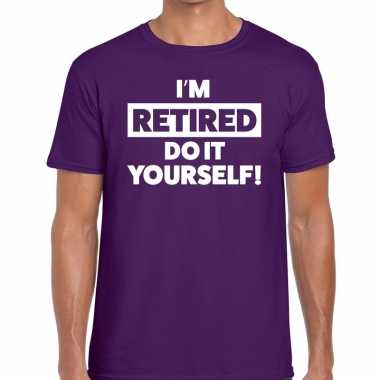 Pensioen i am retired do it yourself t shirt paars heren