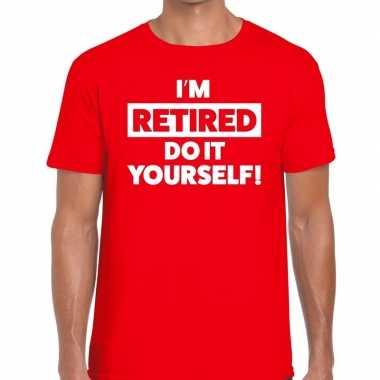Pensioen i am retired do it yourself t shirt rood heren
