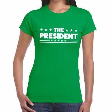 The president tekst t shirt groen dames