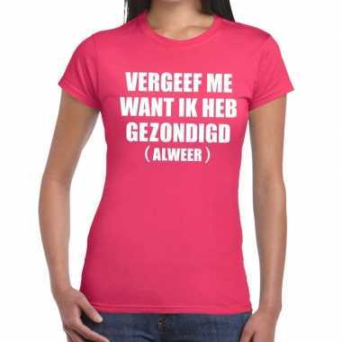 Vergeef me tekst t shirt roze dames