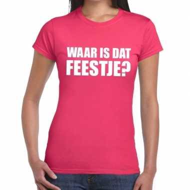Waar is dat feestje dames t shirt roze