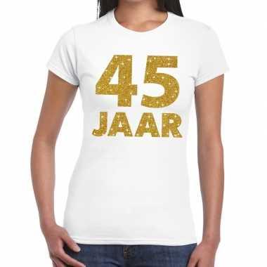 Wit vijfenveertig jaar verjaardag shirt dames gouden bedrukking