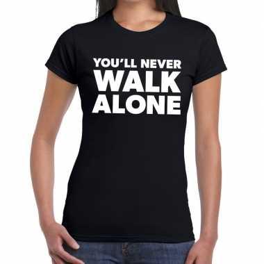 You'll never walk alone tekst t shirt zwart dames