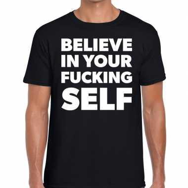 Zwart t shirt believe your fucking self bedrukking heren
