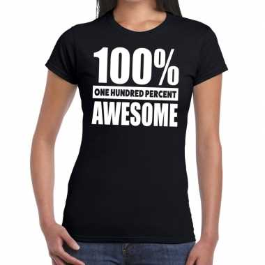 Zwart tekst t shirt 100 procent awesome dames
