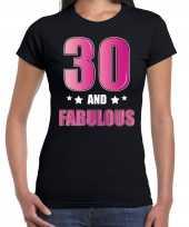 30 and fabulous verjaardag cadeau t-shirt shirt 30 jaar zwart dames
