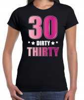 30 dirty thirty verjaardag fout cadeau t-shirt shirt 30 jaar zwart dames