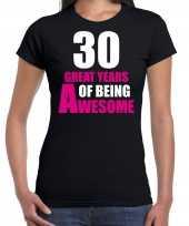 30 great years of being awesome verjaardag cadeau t-shirt zwart dames