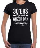 30ers zijn veel wijzer dan twintigers verjaardags t-shirt zwart dames