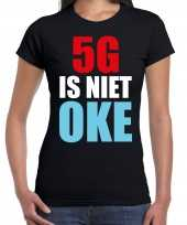 5g is niet oke demonstratie protest t-shirt zwart dames