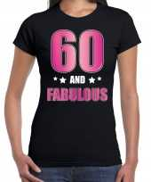 60 and fabulous verjaardag cadeau t-shirt shirt 60 jaar zwart dames