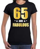65 and fabulous verjaardag cadeau t-shirt shirt goud 65 jaar zwart dames