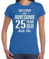 Awesome 25 year 25 jaar cadeau t-shirt blauw dames