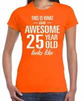 Awesome 25 year 25 jaar cadeau t-shirt oranje dames