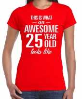 Awesome 25 year 25 jaar cadeau t-shirt rood dames