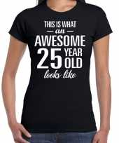 Awesome 25 year 25 jaar cadeau t-shirt zwart dames