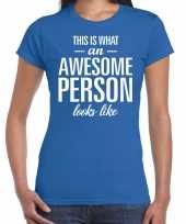 Awesome person persoon cadeau t-shirt blauw dames