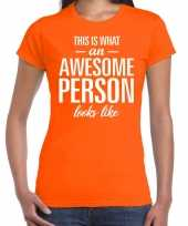 Awesome person persoon cadeau t-shirt oranje dames