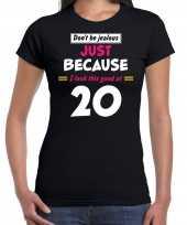 Dont be jealous just because i look this good at 20 verjaardag cadeau t-shirt zwart dames