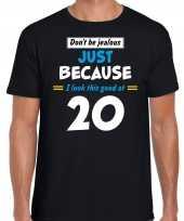 Dont be jealous just because i look this good at 20 verjaardag cadeau t-shirt zwart heren