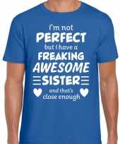 Freaking awesome sister zus cadeau t-shirt blauw heren