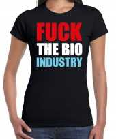 Fuck bio industry demonstratie protest t-shirt zwart dames