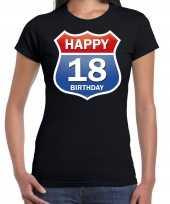 Happy birthday 18 jaar verjaardag t-shirt route bordje zwart dames
