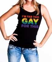 I am far too gay for this gaypride tanktop mouwloos shirt dames