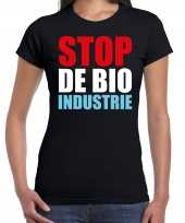 Stop bio industrie demonstratie protest t-shirt zwart dames