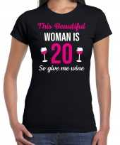 Verjaardag cadeau t-shirt 20 jaar this beautiful woman is 20 give wine zwart dames