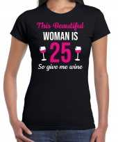 Verjaardag cadeau t-shirt 25 jaar this beautiful woman is 25 give wine zwart dames