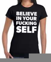Zwart t-shirt believe your fucking selfvoor dames